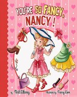 Children book : You're so Fancy, Nancy! Bedtime story for kids, beautiful illustrated picture book, short story, Early readers, Teaches Value book. Happy ... # 5 (Happy children's books collection) - Book Cover