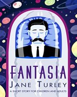 Fantasia: A Short Story for Children and Adults - Book Cover
