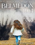 Belmedon, 1914 (The World War One Series) - Book Cover