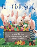 Children's book: Knitted Dolls Stories (animal books for kids, Early readers, short stories for children, kids fantasy, fun time books) - Book Cover