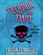 Tequila for Two: An Althea Rose Mystery (The Althea Rose Series Book 2) - Book Cover