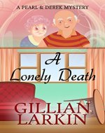 A Lonely Death (A Pearl And Derek Mystery Book 1) - Book Cover