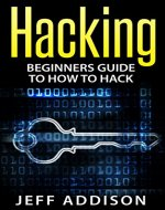 Hacking: Beginners Guide to How to Hack (Hacking, How to Hack, Basic Security, Penetration Testing,Computer Hacking,) - Book Cover