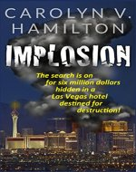 IMPLOSION: The search is on for six million dollars hidden in a Las Vegas hotel destined for destruction! - Book Cover