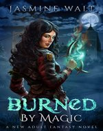 Burned by Magic: a New Adult Fantasy Novel (The Baine...