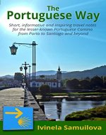 The Portuguese Way: Short, informative and inspiring travel notes for the lesser-known Portuguese Camino from Porto to Santiago and beyond - Book Cover