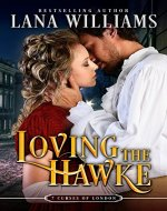 Loving the Hawke (The Seven Curses of London Book 1) - Book Cover