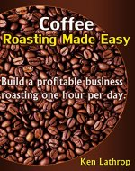 Coffee Roasting Made Easy - Book Cover