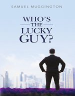 Who's the Lucky Guy? - Book Cover