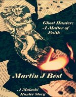 Ghost Hunter I: A Matter of Faith - Book Cover