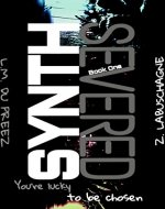 SYNTH: SEVERED (The SYNTH Series Book 1) - Book Cover