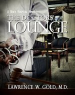 The Doctors' Lounge: Medicine from the Inside. (Brier Hospital) - Book Cover