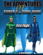 The Adventures of Super C and Cool Dude: First Flight - Book Cover