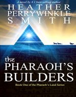 The Pharaoh's Builders: The Pharaoh's Land Series, Book One - Book Cover