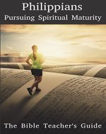 Philippians: Pursuing Spiritual Maturity (The Bible Teacher's Guide) - Book Cover