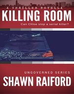 Killing Room: A Thriller and Suspense Novella (Ungovnered Series) - Book Cover