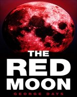 Thriller:The Red Moon - The Cold-Blooded Murder Of Big Marco (Murder, Suspense, Thriller, Twisted Plot, Mystery, Short Story, Shocking, Mysterious) - Book Cover