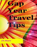 Gap Year Travel Tips: From cheap insurance to keeping your underwear clean, practical advice for a long trip. - Book Cover