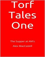 Torf Tales One: The Supper at AM's - Book Cover