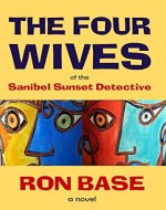 The Four Wives of the Sanibel Sunset Detective - Book Cover