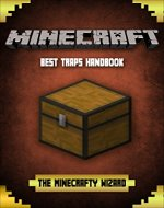 Minecraft: Best Traps Handbook: Unofficial Minecraft Traps Guide for Kids - Book Cover