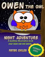 Owen The Owl's Night Adventure: A Bedtime Illustration Book Your Little One Will Adore (Goodnight Series 1) - Book Cover