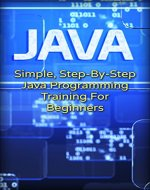 Java: Simple, Step-By-Step Java Programming Training For Beginners (Java, Traing fo Beginners, Programing) - Book Cover
