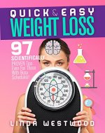 Quick & Easy Weight Loss: 97 Scientifically PROVEN Tips Even For Those With Busy Schedules! - Book Cover