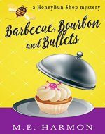Barbecue, Bourbon and Bullets: A HoneyBun Shop Mystery (HoneyBun Shop Mysteries Book 2) - Book Cover