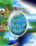 The Seven Days of Creation (Children's book that teaches in rhyme and colorful images the order of creation according to the Bible.) Beginner Reader (Read along, Good Values): Based on Biblical Texts - Book Cover