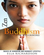 Zen Buddhism for Beginners: Basics of Buddhism and Buddhist Lifestyle (+ Gift Inside) - Book Cover