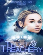 Trust and Treachery (Echoes of Sol Book 1) - Book Cover