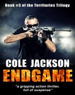 ENDGAME: a gripping action thriller full of suspense (The Territories Trilogy Book 3) - Book Cover