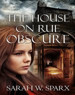 The House on Rue Obscure: A modern Gothic romance mystery (Echoes of the Cathars Book 1) - Book Cover