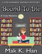 Bound To Die: A Cozy Mystery (Strawberry Shores Mystery Book 1) - Book Cover