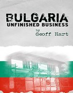 Bulgaria: Unfinished Business - Book Cover