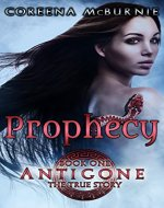 Prophecy (Antigone: The True Story Book 1) - Book Cover