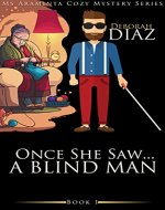 Once She Saw... A Blind Man (Ms Araminta Cozy Mystery Series Book 1) - Book Cover