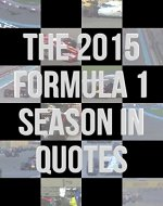 The 2015 Formula 1 Season In Quotes - Book Cover