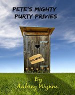 Pete's Mighty Purty Privies (A Just For Sh*#& And Giggles Short Story Book 1) - Book Cover