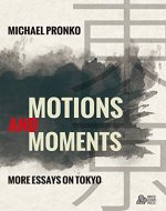 Motions and Moments: More Essays on Tokyo - Book Cover