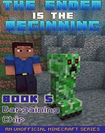 Minecraft: Diary - The Ender Is The Beginning (Book 5) - Bargaining Chip (An Unofficial Minecraft Series) - Book Cover