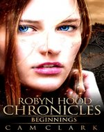 Robyn Hood Chronicles: Beginnings - Book Cover