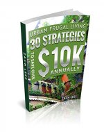 Urban Frugal Living - 30 Strategies to Save Over $10k Annually - Book Cover