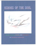 ECHOES OF THE SOUL: Short Novels, Poems and Thoughts - Book Cover