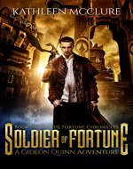 Soldier of Fortune: A Gideon Quinn Adventure (Fortune Chronicles Book 1) - Book Cover