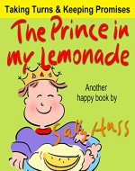 Children's Books: THE PRINCE IN MY LEMONADE (Wonderful, Rhyming Bedtime Story/Picture Book for Beginner Readers About Including Others, Being Trustworthy, Taking Turns, Making Friends Ages 2-8) - Book Cover