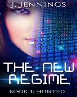 THE NEW REGIME (Hunted Book 1) - Book Cover