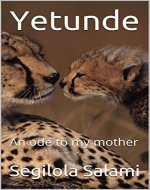 Yetunde: An Ode to My mother - Book Cover