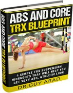 Abs and Core TRX Blueprint : 4 Simple TRX Suspension Workouts That Will Help You Get Sexy Abs,  Athletic Look, Shed Stubborn Fat, You Can Perform Anywhere ... workouts, Interval training ,Abs workouts) - Book Cover